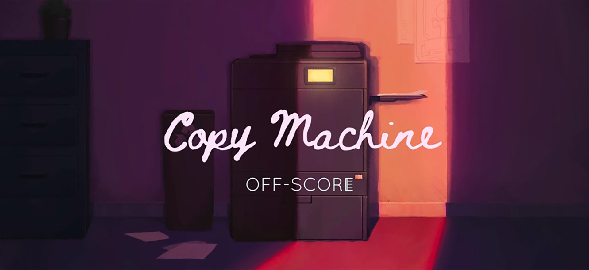 Off-Score: Copy Machine