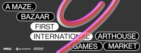 Register for A MAZE. Bazaar - 1. International Arthouse Games Market